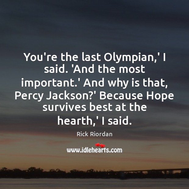 You're the last Olympian,' I said. 'And the most important.' Image