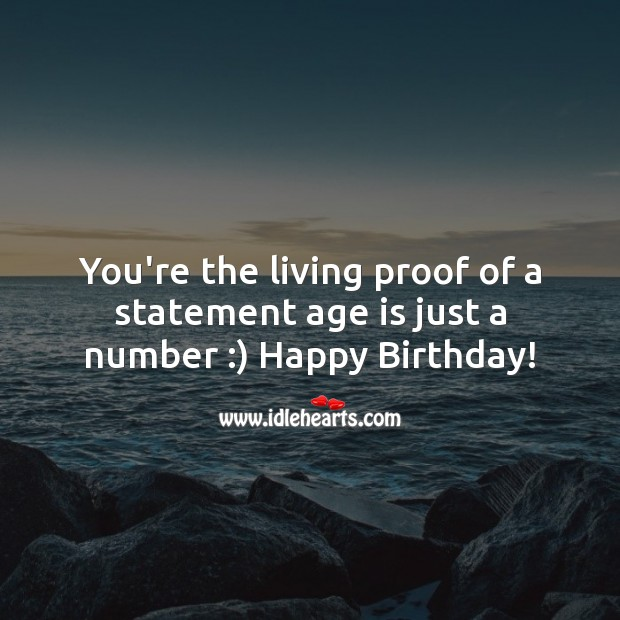 Image, You're the living proof of a statement age is just a number :)