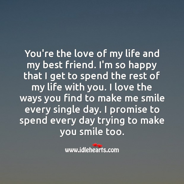 You're the love of my life and my best friend. Promise Quotes Image