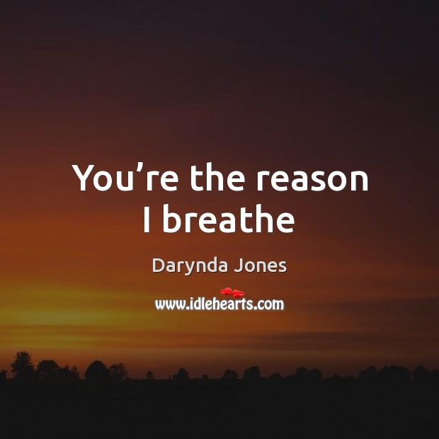 You're the reason I breathe Image