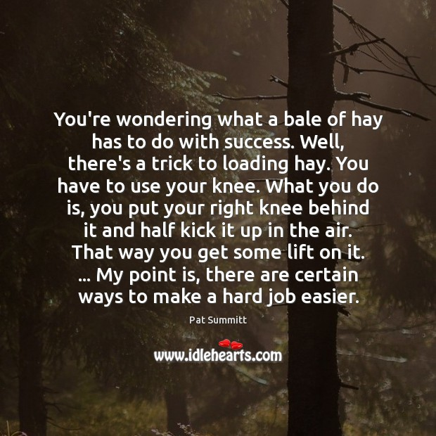 You're wondering what a bale of hay has to do with success. Image