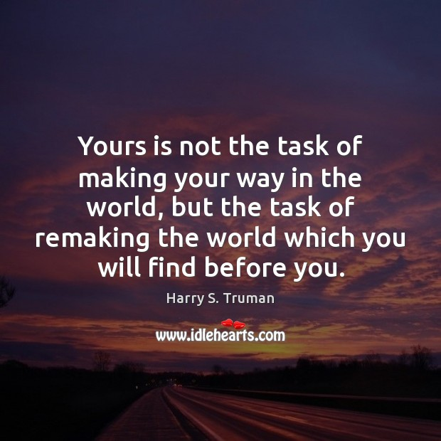 Yours is not the task of making your way in the world, Image