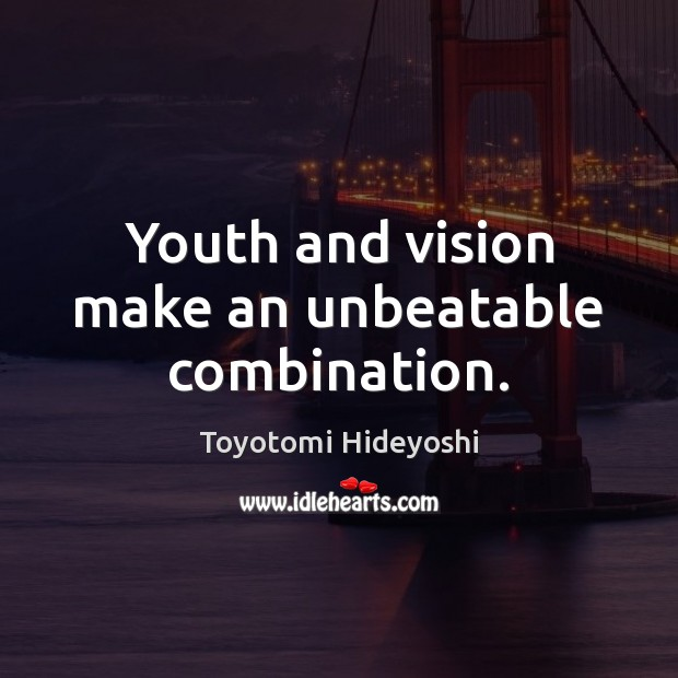 Youth and vision make an unbeatable combination. Image