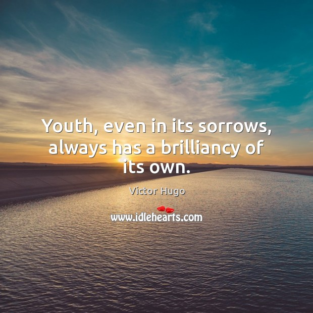 Youth, even in its sorrows, always has a brilliancy of its own. Image