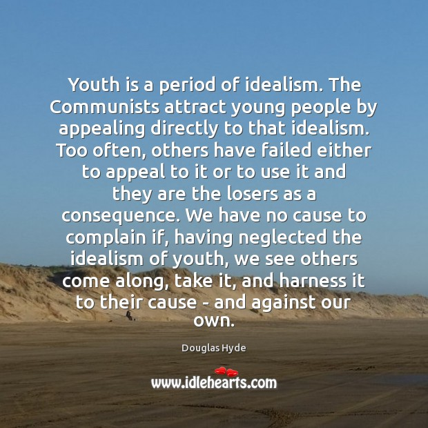 Youth is a period of idealism. The Communists attract young people by Image