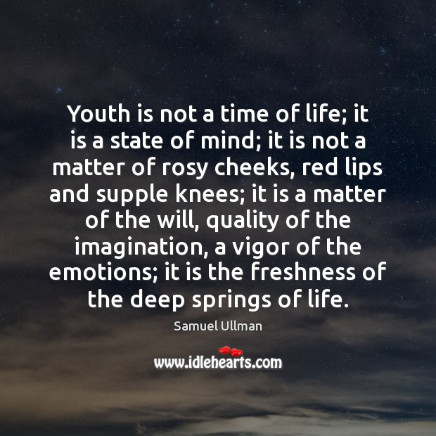 youth is not a time of life essay