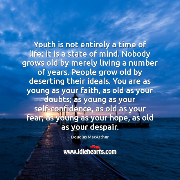 Youth is not entirely a time of life; it is a state Image