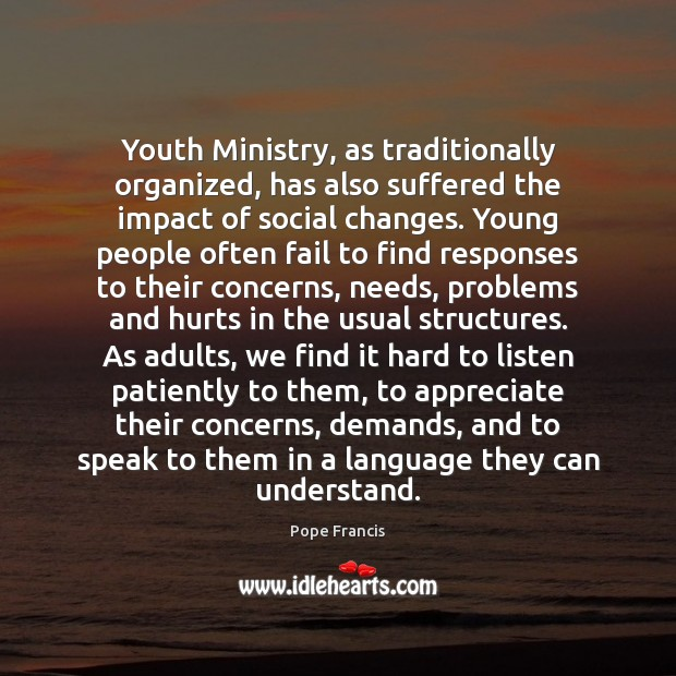 Youth Ministry, as traditionally organized, has also suffered the impact of social Image