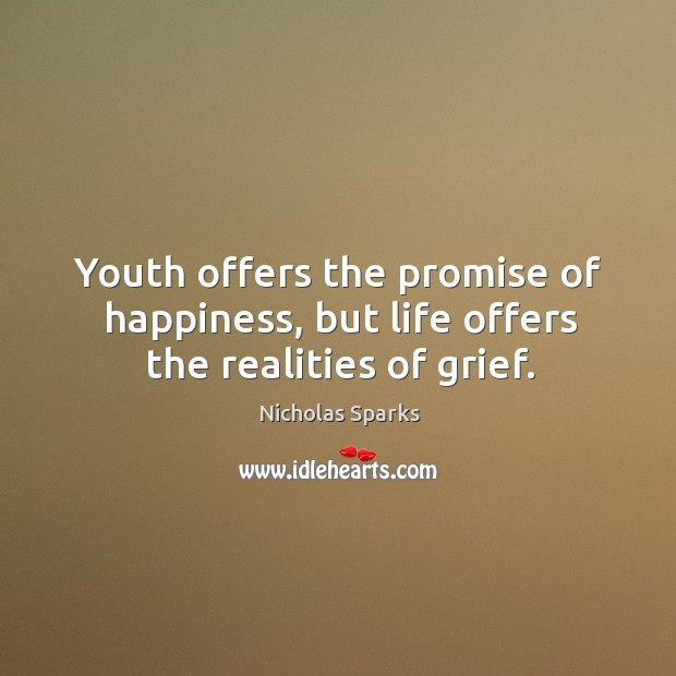 Image, Youth offers the promise of happiness, but life offers the realities of grief.