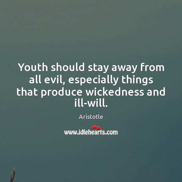 Image, Youth should stay away from all evil, especially things that produce wickedness