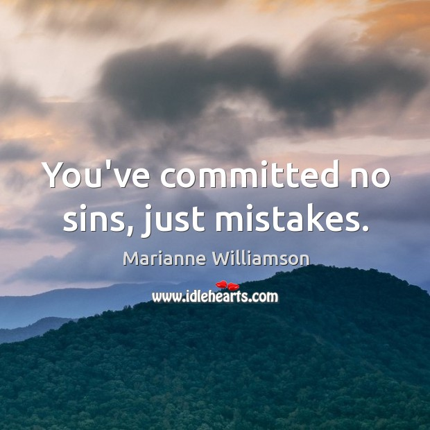 You've committed no sins, just mistakes. Image