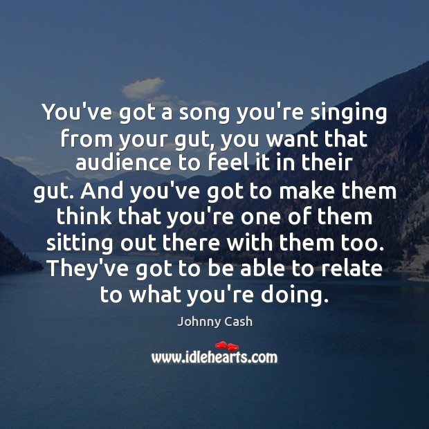 You've got a song you're singing from your gut, you want that Image