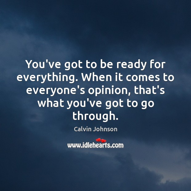 Image, You've got to be ready for everything. When it comes to everyone's