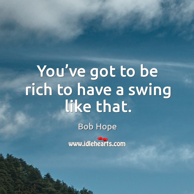 You've got to be rich to have a swing like that. Image