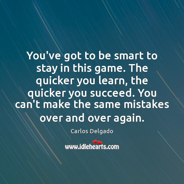 Image, You've got to be smart to stay in this game. The quicker