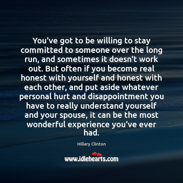 You've got to be willing to stay committed to someone over the Image