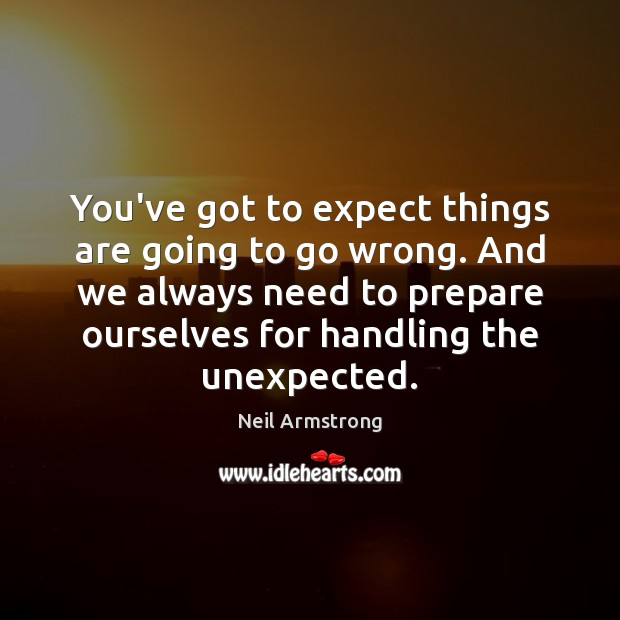 You've got to expect things are going to go wrong. And we Image