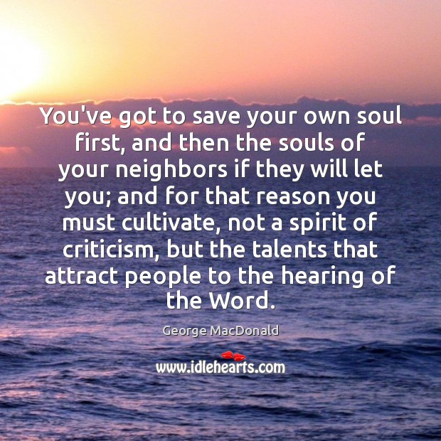 You've got to save your own soul first, and then the souls Image