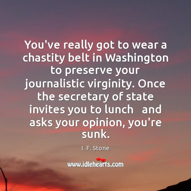Image, You've really got to wear a chastity belt in Washington to preserve