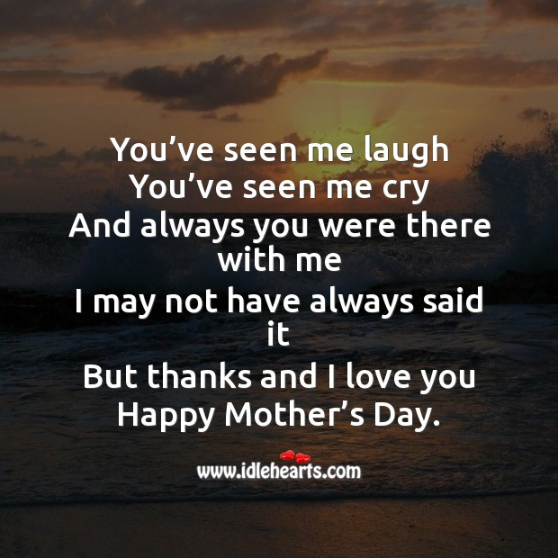 You've seen me laugh Mother's Day Quotes Image