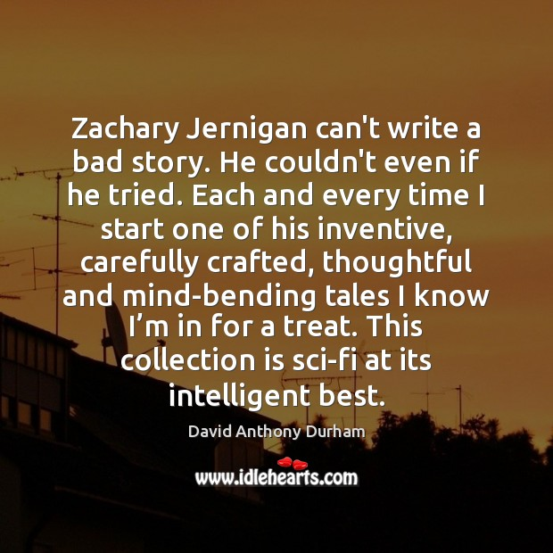 Image, Zachary Jernigan can't write a bad story. He couldn't even if he