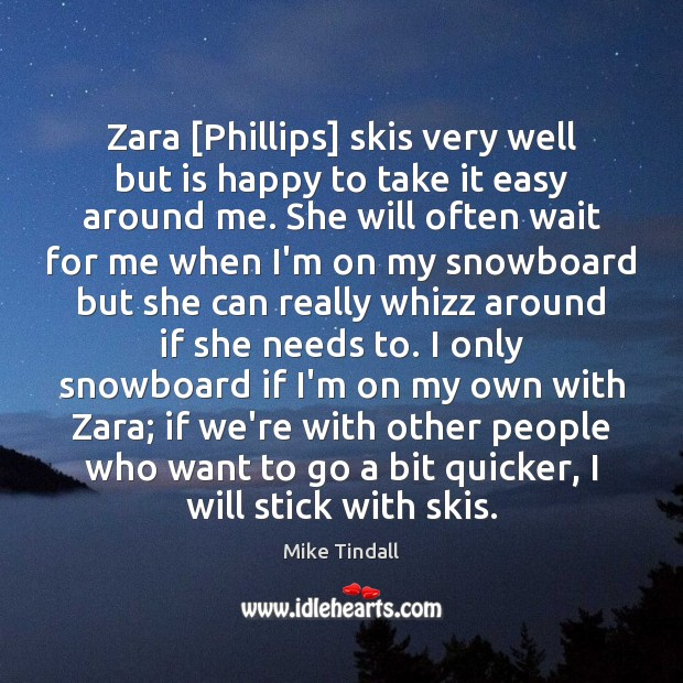 Zara [Phillips] skis very well but is happy to take it easy Image