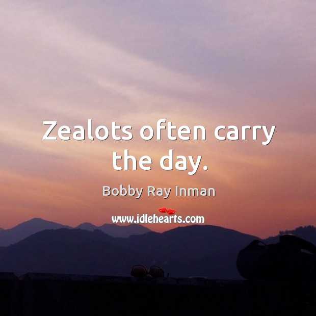Image, Zealots often carry the day.