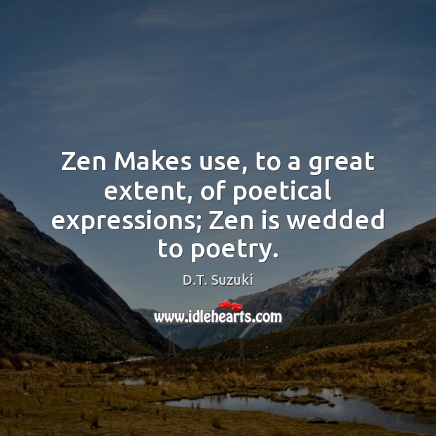 Zen Makes use, to a great extent, of poetical expressions; Zen is wedded to poetry. Image