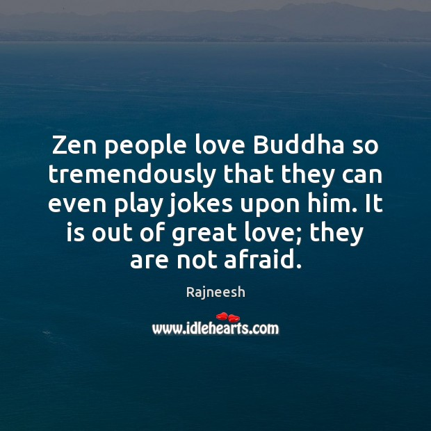 Zen people love Buddha so tremendously that they can even play jokes Image