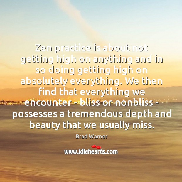 Image, Zen practice is about not getting high on anything and in so