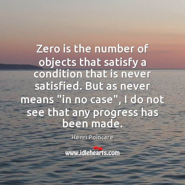 Zero is the number of objects that satisfy a condition that is Progress Quotes Image
