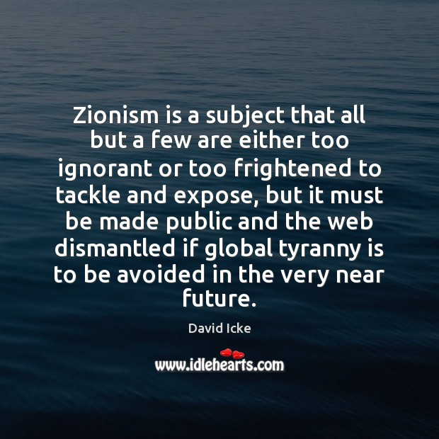 Image, Zionism is a subject that all but a few are either too
