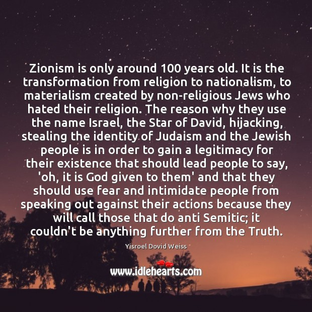 Zionism is only around 100 years old. It is the transformation from religion Image