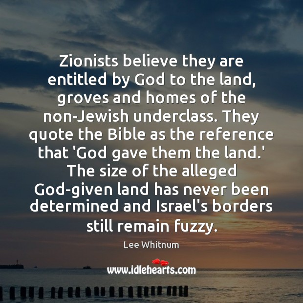 Zionists believe they are entitled by God to the land, groves and Image