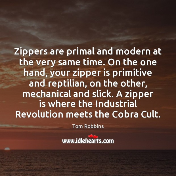 Zippers are primal and modern at the very same time. On the Image