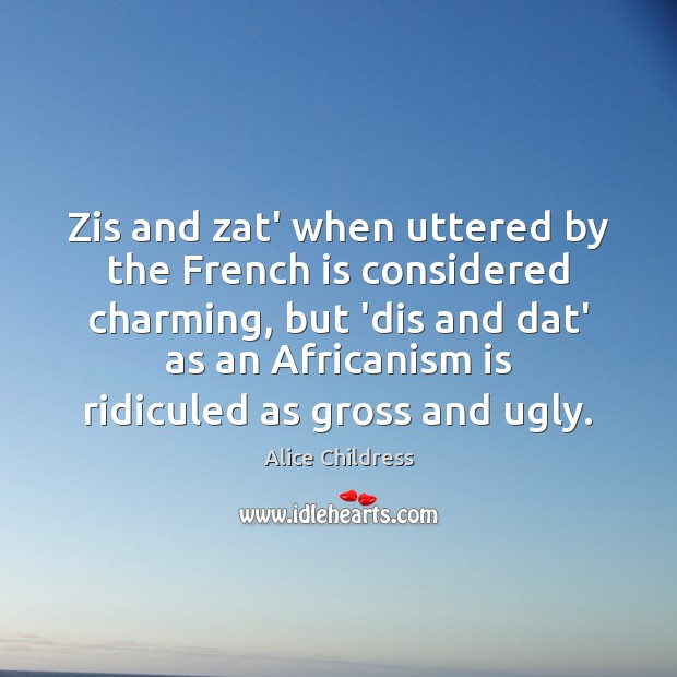 Image, Zis and zat' when uttered by the French is considered charming, but