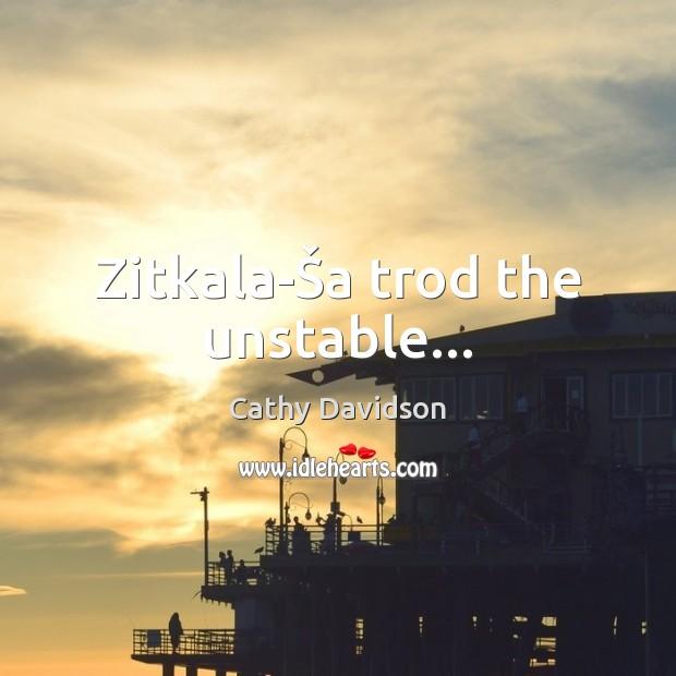 Zitkala-Ša trod the unstable… Image