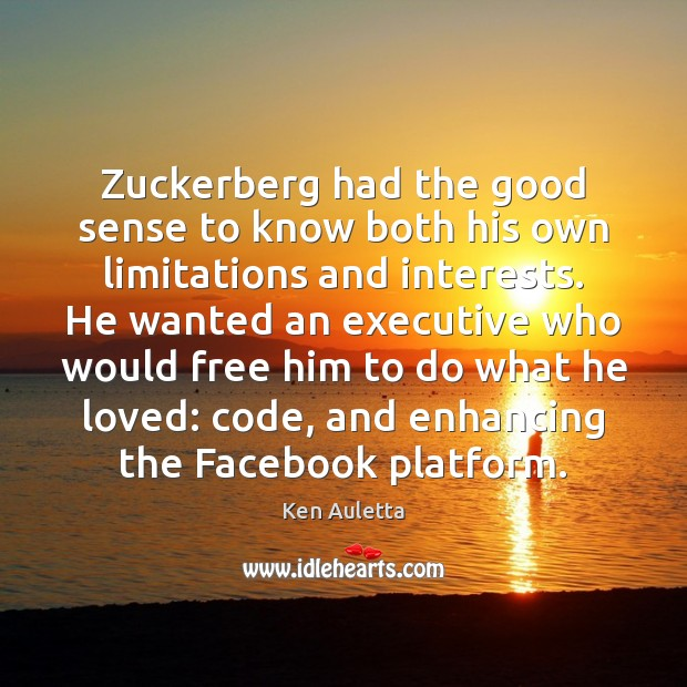 Zuckerberg had the good sense to know both his own limitations and Image